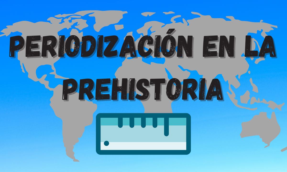 Periodización en la Prehistoria